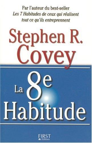 La 8ème Habitude de Stephen R. Covey